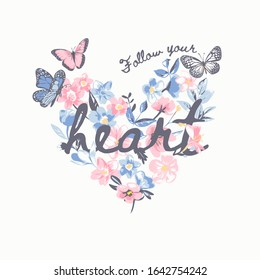 follow your heart slogan on colorful flower heart shape background