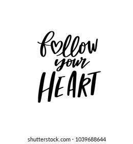 Follow Your Heart, Vector Love Calligraphy, Sweet Hand Lettering, Modern Script Font Lettering,Vector Poster with Modern Calligraphy