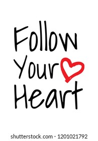 Follow Your Heart Vector Motivational Inspirational Quote