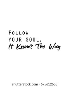 Follow your soul, it knows the way quote in vector. Wall print.