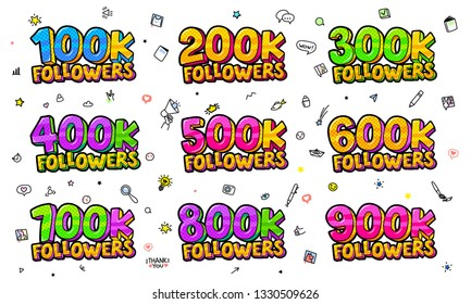 Followers set with color numbers. Concept of followers. 100K, 200K, 300K, 400K, 500K 600K, 700K, 800K, 900K illustration in pop art style with hand-drawn icons