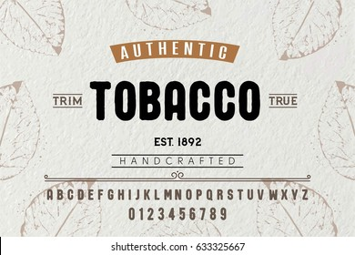 Font. Alphabet. Script. Typeface. Label. Authentic Tobacco typeface. For labels and different type designs