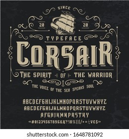 Font CORSAIR. Craft retro vintage typeface design. Graphic display alphabet. Fantasy style letters. Latin characters and numbers. Vector illustration. Old badge, label, logo template.