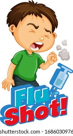 Font design for word flu shot with sick boy coughing illustration