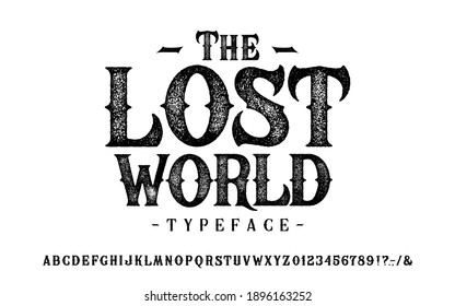 Font The Lost World. Craft retro vintage typeface design. Graphic display alphabet. Fantasy type letters. Latin characters, numbers. Vector illustration. Old badge, label, logo template.