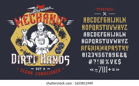 Font Mechanic Dirty Hands. Craft retro vintage typeface design. Graphic display alphabet. Fantasy type letters. Latin characters and numbers. Vector illustration. Old badge, label, logo template.