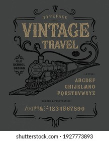 Font Vintage Travel. Craft retro vintage typeface design. Graphic display alphabet. Fantasy type letters. Latin characters, numbers. Vector illustration. Old badge, label, logo template.