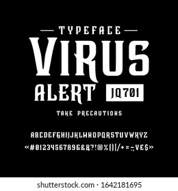 Font Virus alert. Craft retro vintage typeface design. Graphic display alphabet. Fantasy style letters. Latin characters and numbers. Vector illustration. Old badge, label, logo template.