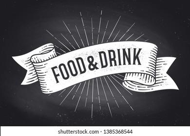 Food and Drink. Old school vintage ribbon banner with text Food and Drink. Black-white chalk graphic design on chalkboard. Poster for menu, bar, pub, restaurant, cafe, food court. Vector Illustration