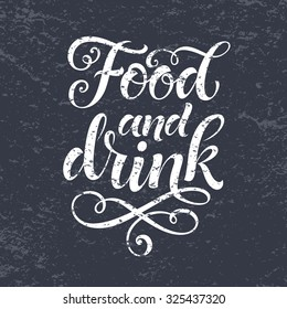 Food and drink vector text on texture background. Lettering for menu design, prints and posters. Hand drawn inscription, chalk calligraphic design