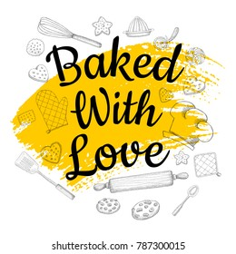 Food Poster Print Lettering. Baked with love. Lettering kitchen cafe restaurant decoration. Cutting board, knife, fork, kitchen, chalk, board, cooking. Hand drawn vector illustration.