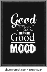 Food Quote. Cooking Quote. Good food is good mood.