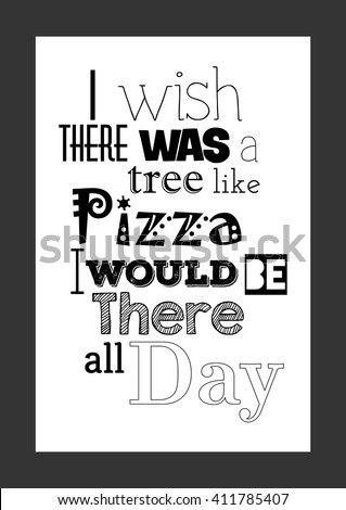 Food Quote Pizza Quote Wish There Stock Vector Royalty Free