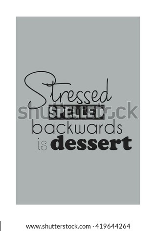 Food Quote Stressed Spelled Backwards Dessert Stock Vector Royalty