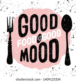 Food related typographic quote. Food old logo design. Vintage kitchen print element with fork and spoon on grunge background