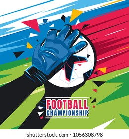 Football championship. Goalkeeper hands with gloves catch the ball on abstract color background. Concept vector illustration