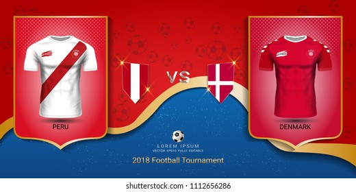 Football cup 2018 World championship template, Peru VS Denmark, National team soccer jersey uniforms with the flag, Russian red and blue trend background (EPS10 vector fully editable)