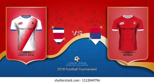 Football cup 2018 World championship template, Costa Rica VS Serbia, National team soccer jersey uniforms with the flag, Russian red and blue trend background (EPS10 vector fully editable)