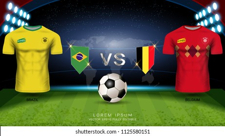 Football Cup 2018 World Championship Quarter-Final of the Competition, Belgium VS Brazil, National Team Soccer Jersey Uniforms with Flag and Sport Field Illuminated by Spotlights (EPS10 Vector)