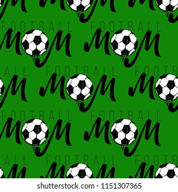 Football fan seamless pattern with football mom sign. Graphic black sketch t-shirt design with european football or soccer ball and text on green background. Vector illustration.