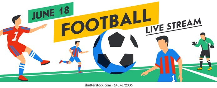 Football horizontal web banner. Live stream match. Football players with ball in the background of stadium. Full color vector illustration in flat style.