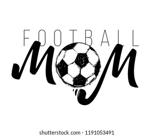 Football mom fan t-shirt design. Graphic black sketch with european football or soccer ball and text on white background. Vector illustration.