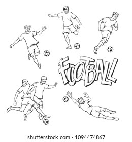 Football player and goalkeeper sketch. Soccers motion with ball in sports uniform in different poses and race. Vector black and white outline illustration and inscription painted letters
