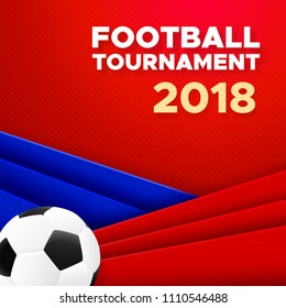Football sport poster design. Vector background with soccer ball and red, blue, white colors. 2018 banner template trend