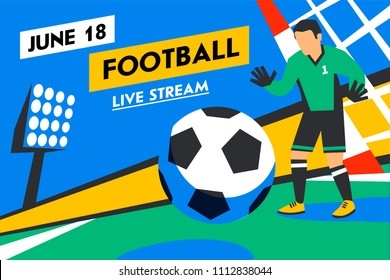 Football web banner. Live stream. Goalkeeper defends goal. Football player with ball. Soccer player and penalty. Full color illustration in flat style. Football cup. Vector illustration
