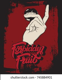 Forbidden fruit. Vector hanwritten lettering. Hand drawn illustration of hand with mouth. Template for card, poster, banner, print for t-shirt, badge, logotype.