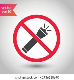 Forbidden Prohibited Warning attention restriction label caution danger. No Flashlight vector icon. Flashlight sign design. EPS 10 flat pictogram symbol