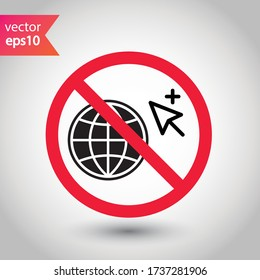 Forbidden Prohibited Warning, caution, attention, restriction label danger. No Web icon. Global network icon. Website vector icon. Site flat sign design. Www symbol pictogram. Www icon