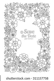 Forest amazing flowers frame. Save the date, text message.  Vector. Hand drawn artwork. Love bohemian concept for wedding invitations, cards, tickets, congratulations, branding, boutique logo, label.