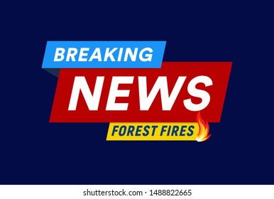 Forest fires. Breaking news headline template. Flat logo template. Isolated vector illustration on white background.