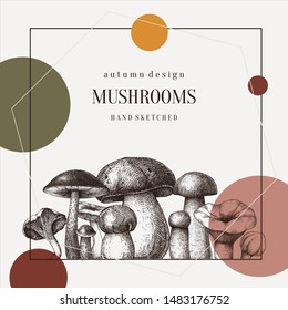 Forest mushrooms trendy design. Hand drawn healthy food template. Autumn plants sketches. Perfect for recipe, menu, label, icon, packaging. Vintage mushrooms background. Botanical illustration.