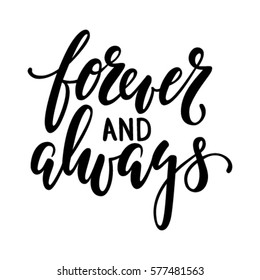 forever and always Hand drawn brush pen lettering isolated on white background. design for holiday greeting card and invitation of the wedding, Valentine's day, Happy mother day, birthday. I love you