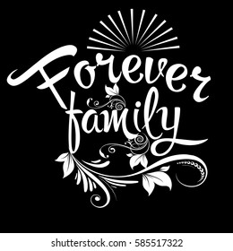 Forever  family. Calligraphic vintage isolated  lettering . Trendy inspirational and motivational quote. floral letters with flowers, branch, leaves, sun and ornaments.Vector family text illustration