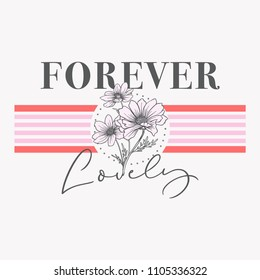 Forever Lovely Slogan with Stripes and Flowers for Tshirt Graphic Vector Print