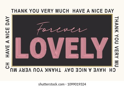 Forever Lovely. Thank You Very Much Repetition Slogan for Tshirt graphic vector print