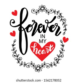 Forever in my heart hand lettering calligraphy.
