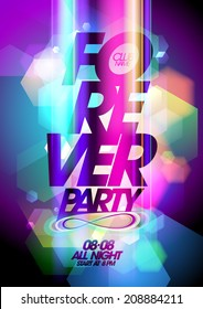 Forever party design on a bokeh background. Eps10.