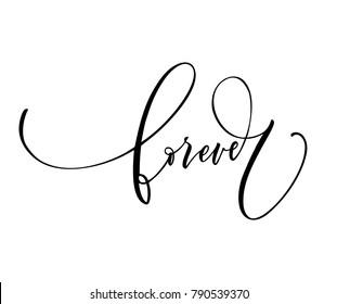 Forever phrase. Lettering for Valentine's day. Ink illustration. Modern brush calligraphy. Isolated on white background.