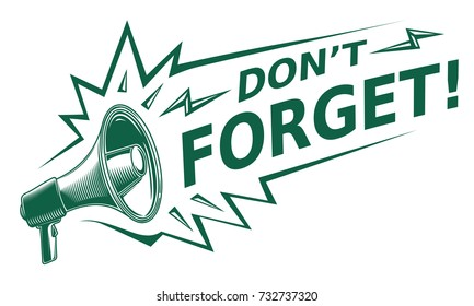 Don't forget - advertising sign with megaphone