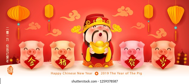 Four little pigs with sign and God of Wealth. Happy New Year 2019. Chinese New Year. The year of the pig. Translation: Greetings from the golden pig.