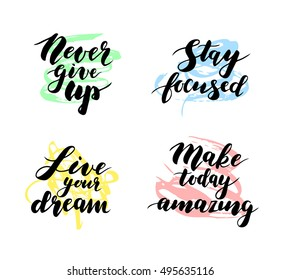 """Four motivational / inspirational quotes. Modern calligraphy simple phrases. Hand lettering. """"Never give up"""", """"Stay focused"""", """"Live your dream"""". Vector illustration. Textured / brushed background."""