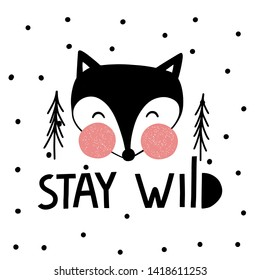 Fox with lettering Stay Wild, vector print.Scandinavian style.Design for  cards, posters, cards, t-shirts, book, textile.