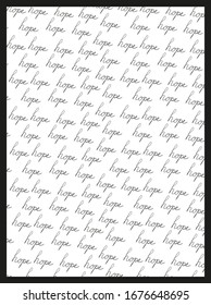 Frame background with repeat text hope. Space for text. Black and white.