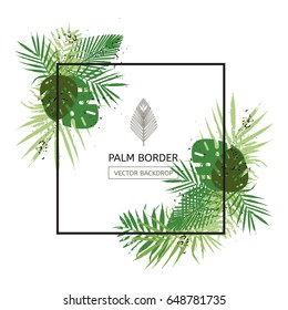 Frame border design decorated with floral tropical palm leaves. Creative border with room for your message. Trendy style vector illustration.