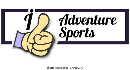 "Frame "" I Like Adventure Sports "" Thumb Up! Vector graphic logo eps10."