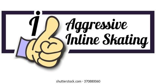 "Frame "" I Like Aggressive Inline Skating "" Thumb Up! Vector graphic logo eps10."